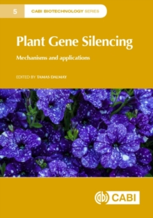 Plant Gene Silencing : Mechanisms and Applications, Hardback Book