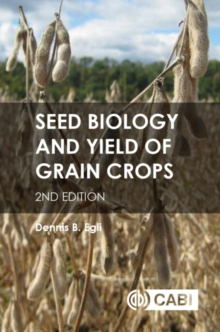 Seed Biology and Yield of Grain Crops, Hardback Book