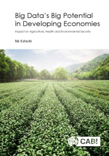 Big Data's Big Potential in Developing Economi : Impact on Agriculture, Health and Environmental Security, Hardback Book