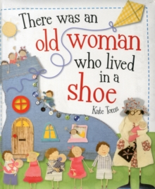 The Old Woman Who Lived in a Shoe : Kate Toms Picture Books, Board book Book