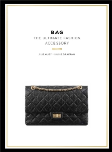 Bag : The Ultimate Fashion Accessory, Paperback / softback Book