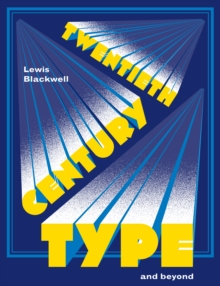 Twentieth Century Type and Beyond, Paperback Book