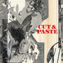 Cut & Paste: 21st-Century Collage, Paperback Book