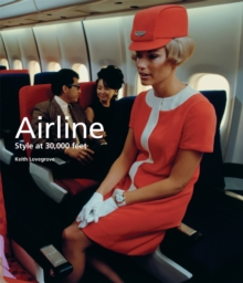 Airline : Style at 30,000 Feet, Paperback / softback Book