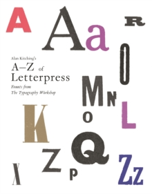 Alan Kitching's A-Z of Letterpress : Founts from the Typography Workshop, Hardback Book