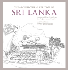 Architectural Heritage of Sri Lanka, The, Hardback Book
