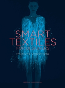 Smart Textiles: Inventing the Future of Fashion, Paperback / softback Book