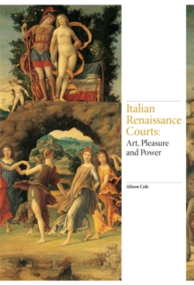 Art of the Italian Renaissance Courts, Hardback Book