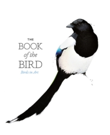 The Book of the Bird: Birds in Art, Paperback Book