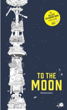 To the Moon: The World's Tallest Colouring Book, Paperback Book