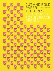Cut and fold paper textures techniques for surface design paul cut and fold paper textures techniques for surface design paperback by paul jackson fandeluxe Choice Image
