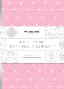 Dreamday Pattern Journal: Kyoto Japanese Style : Colouring-in notebook for writing, Paperback Book