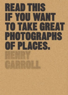 Read This if You Want to Take Great Photographs of Places, Paperback / softback Book