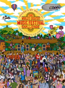 Where's My Welly? : The World's Greatest Music Festival Challenge, Hardback Book
