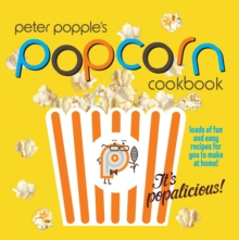 Peter Popple's Popcorn Cookbook, Paperback Book
