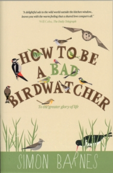 How to be a Bad Birdwatcher, Paperback / softback Book