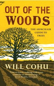 Out of the Woods : The armchair guide to trees, Paperback / softback Book