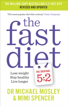 The Fast Diet (The Original 5:2 Diet: Revised and Updated) : New Research, New Recipes, Paperback Book