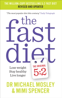 The Fast Diet: Revised and Updated : Lose Weight, Stay Healthy, Live Longer, EPUB eBook