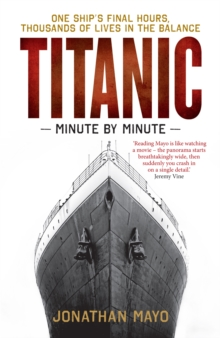 Titanic : Minute by Minute, Paperback / softback Book