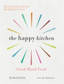 The Happy Kitchen by Rachel Kelly , Paperback Book