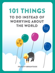 101 Things to do instead of worrying about the world, Paperback Book