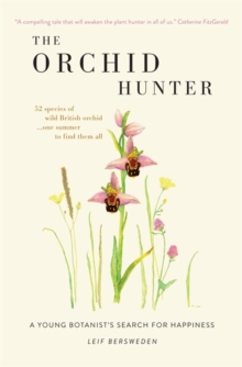 The Orchid Hunter : A young botanist's search for happiness, Hardback Book
