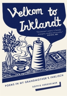 Velkom to Inklandt : Poems in my grandmother's Inklisch, Hardback Book
