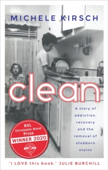 Clean : A story of addiction, recovery and the removal of stubborn stains, Paperback / softback Book