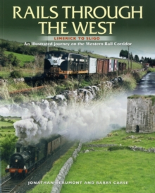 Rails Through The West : Limerick to Sligo, an Illustrated Journey on the Western Rail Corridor, Paperback Book