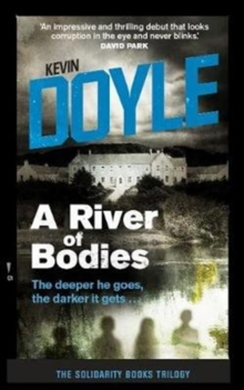 A River of Bodies : The Deeper He Goes, the Darker it Gets ..., Paperback / softback Book