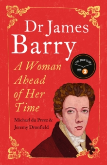 Dr James Barry : A Woman Ahead of Her Time, EPUB eBook