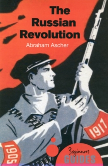 The Russian Revolution : A Beginner's Guide, Paperback Book