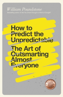 How to Predict the Unpredictable : The Art of Outsmarting Almost Everyone, Paperback Book
