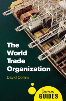 The World Trade Organization : A Beginner's Guide, Paperback / softback Book