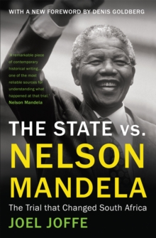 The State vs. Nelson Mandela : The Trial that Changed South Africa, Paperback / softback Book