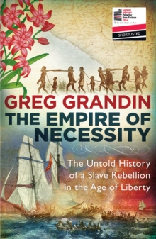 The Empire of Necessity : The Untold History of a Slave Rebellion in the Age of Liberty, Paperback Book