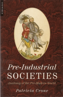 Pre-Industrial Societies : Anatomy of the Pre-Modern World, EPUB eBook