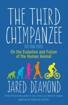 The Third Chimpanzee : On the Evolution and Future of the Human Animal, Paperback / softback Book