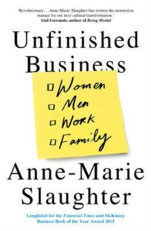 Unfinished Business : Women Men Work Family, Paperback Book