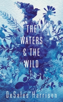 The Waters and the Wild, Hardback Book
