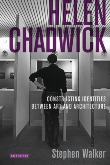 Helen Chadwick : Constructing Identities Between Art and Architecture, Paperback Book
