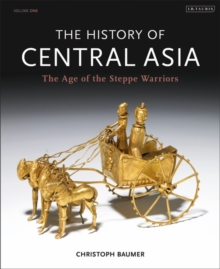 The History of Central Asia : The Age of the Steppe Warriors (Volume 1), Hardback Book