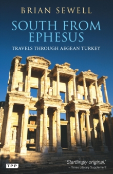 South from Ephesus : Travels through Aegean Turkey, Paperback / softback Book