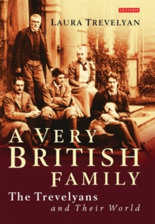 A Very British Family : The Trevelyans and Their World, Paperback Book
