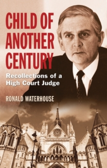 Child of Another Century : Recollections of a High Court Judge, Hardback Book