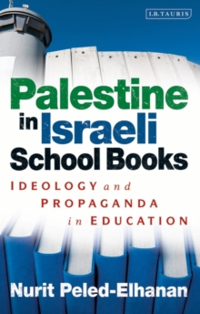 Palestine in Israeli School Books : Ideology and Propaganda in Education, Paperback Book