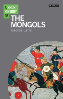 A Short History of the Mongols, Paperback Book