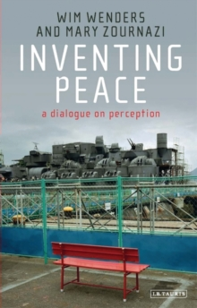 Inventing Peace : A Dialogue on Perception, Paperback Book