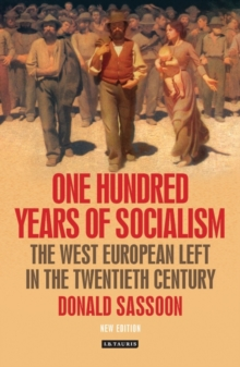 One Hundred Years of Socialism : The West European Left in the Twentieth Century, Paperback / softback Book